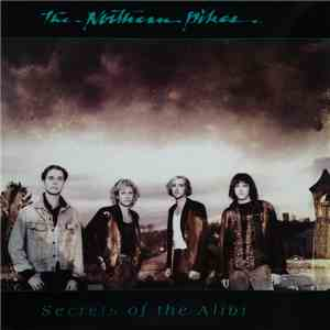 The Northern Pikes - Secrets Of The Alibi mp3 flac download
