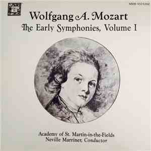 Wolfgang A. Mozart, The Academy Of St. Martin-in-the-Fields, Neville Marriner - The Early Symphonies, Volume I mp3 flac download