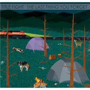 Title Fight - The Last Thing You Forget mp3 flac download