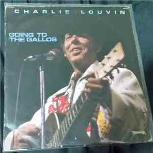Charlie Louvin - Going To The Gallos mp3 flac download