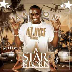 DJ E.Nyce & Akon - A Star Is Born mp3 flac download