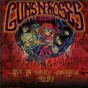 Guns N' Roses - Live In South America '91 - '93 mp3 flac download