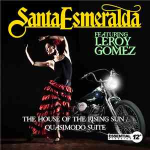 Santa Esmeralda Featuring Leroy Gomez - The House Of The Rising Sun / Quasimodo Suite mp3 flac download
