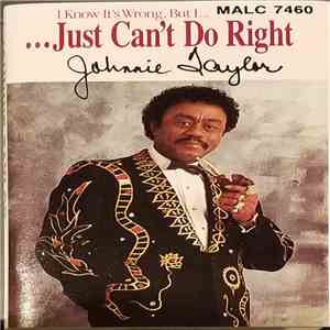 Johnnie Taylor - I Know It's Wrong But I Just Can't Do Right mp3 flac download